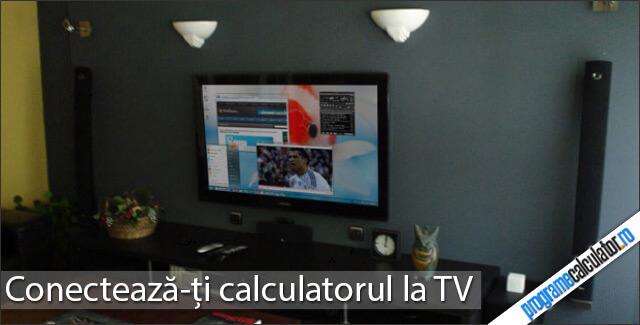 Conectarea calculatorului la TV