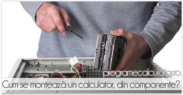 Cum se montează / face un calculator din componente